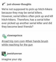 This is some partners in crime stuff.