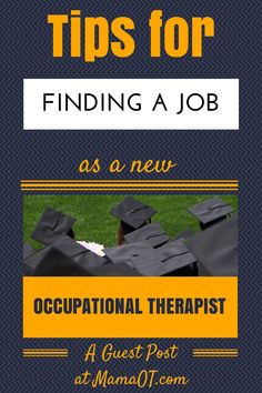 Tips and things to consider when trying to find a job as a new Occupational Therapist!