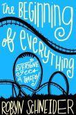 The Beginning of Everything by Robyn Schneider  -- YARP 2014-15 High School Nominee