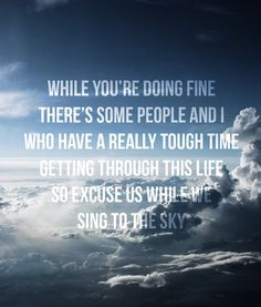 From one of my favorite Twenty One Pilots songs, 'Screen'. The fact the background is the sky makes this so much more awesome.