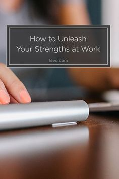 One of the definitions for strength is A good or beneficial quality or attribute of a person or thing. Are you aware of your top qualities so you can leverage them more often? www.levo.com #levoleague