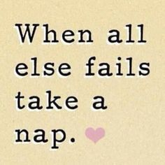 If I could go back and be a 3 year old again, I would be much more compliant about my afternoon naps!