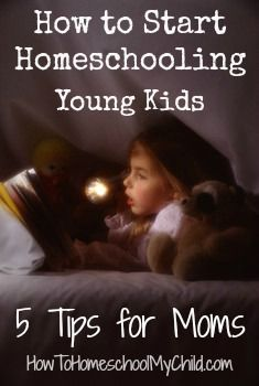 5 tips for moms -how to start homeschooling young kids from HowtoHomeschoolMyChild.com