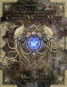 The Grand Grimoire of Cthulhu Mythos Magic Hardcover - Chaosium Inc.