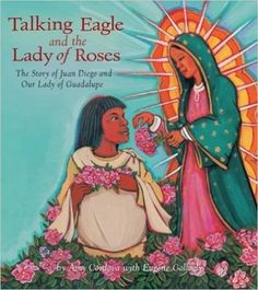 ERC BK270007 - Talking Eagle And The Lady Of Roses: The Story Of Juan Diego And Our Lady Of Guadalupe