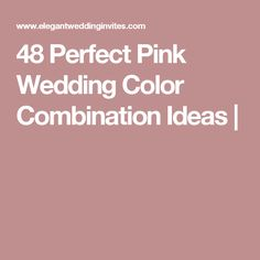48 Perfect Pink Wedding Color Combination Ideas |