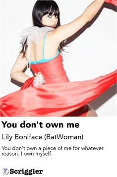 You don't own me by Lily Boniface (BatWoman) https://scriggler.com/detailPost/poetry/37074
