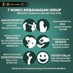 According to Saidina Ali Ibn Abi Thalib RA, 7 types of happiness are Islamic Teachings, Islamic Love Quotes, Islamic Inspirational Quotes, Hijrah Islam, Doa Islam, Hijab Quotes, Muslim Quotes, Imam Ali Quotes, Quran Quotes