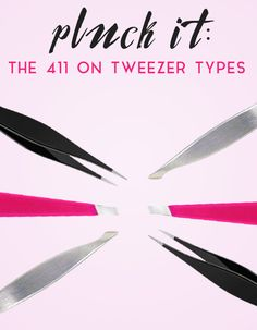 Tweezer types to know about