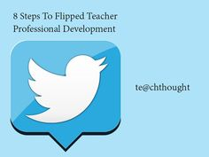 8 Steps To Flipped Teacher Professional Development