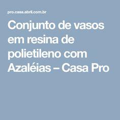 Conjunto de vasos em resina de polietileno com Azaléias – Casa Pro