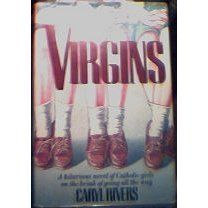Virgins by Caryl Rivers.  One of my favourite books - must have read it at least 10 times over the years.  A funny, touching story about going to an all girls Catholic school in the 50's.