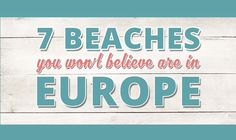 If you're flicking through Caribbean travel brochures and dreaming of white sands, azure seas and uninterrupted sunshine this summer, your ideal holiday may well be closer than you think. From secluded paradises to tropical islands, here are seven beaches that tick all the boxes of a decadently beautiful holiday by the ocean that have one thing in common - they are all in Europe!