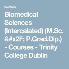 Biomedical Sciences (Intercalated) (M. Masters Courses, Trinity College Dublin, Biomedical Science, Dip, Salsa