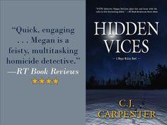 Praise for HIDDEN VICES by C.J. Carpenter