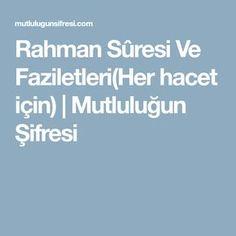 Rahman Sûresi Ve Faziletleri(Her hacet için)   Mutluluğun Şifresi