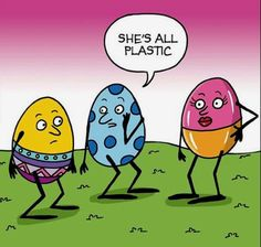 holiday meme Shes all plastic ~ Easter eggs Funny Easter Jokes, Easter Cartoons, Funny Cartoons, Funny Comics, Funny Memes, Easter Bunny Jokes, Daily Cartoons, Funny Quotes, Easter Games