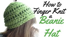 Finger Knitted Beanie Hat - How to tutorial.  X