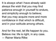 Letters to a Young Poet - Rainer Maria Rilke Simple Quotes, Love Quotes, Inspirational Quotes, Poetry Quotes, Wisdom Quotes, Rilke Quotes, Anais Nin Quotes, Rainer Maria Rilke, Literary Quotes