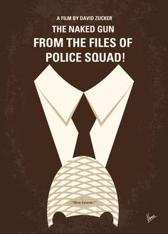The Naked Gun: From the Files of Police Squad! (1988) ~ Minimal Movie Poster by Chungkong #amusementphile