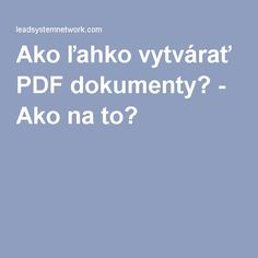 Ako ľahko vytvárať PDF dokumenty? - Ako na to?