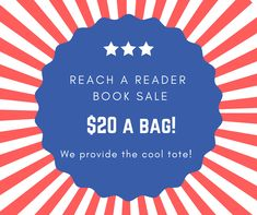 Our bag sale starts this Thursday.  Want early access to the books? Become a bookstore member and get a free book a month, early access to sales, a cool pin, all while supporting adult literacy! Check out our website - reachliteracy.org