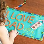 Sign of Affection    Skip the traditional greeting card. Show dad some love with a special sign made from painted pieces of pasta.