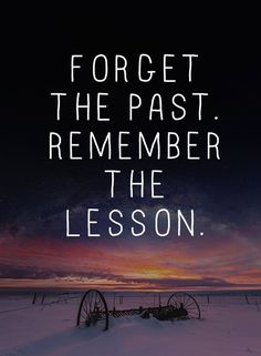 15 Best Forget The Past Quotes Images Thinking About You Thoughts