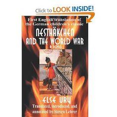 Nesthäkchen and the World War: First English Translation of the German Children's Classic: Else Ury, Steven Lehrer: 9780595397297: Amazon.com: Books    Gentle, honest introduction to World War I