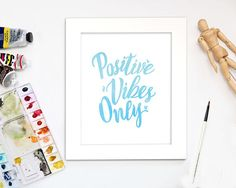 Items similar to Positive Vibes Only Positive Vibes Only, Positivity, Watercolor, Digital, Prints, Fun, Etsy, Boutique, Pen And Wash