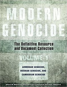 Modern genocide : the definitive resource and document collection / Paul R. Bartrop and Steven Leonard Jacobs, editors