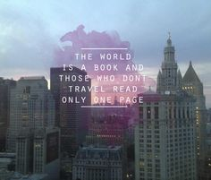 The world is a book and those who don't travel read only one page #Travel #TaylahDesigns #nyc