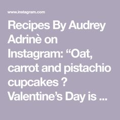 """Recipes By Audrey Adrinè on Instagram: """"Oat, carrot and pistachio cupcakes 🧁  Valentine's Day is coming soon, here is another baking idea for your sweet Valentine!  You will need:…"""" Pistachio Cupcakes, Carrots, Valentines, Baking, Day, Sweet, Recipes, Instagram, Valentine's Day Diy"""