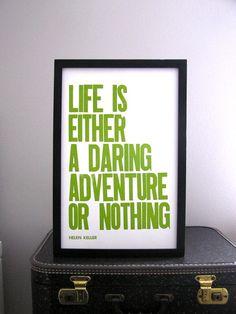 http://www.etsy.com/listing/72571778/letterpress-poster-life-is-a-daring?ref=hp_tt_yt