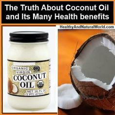 Discover the Truth About Coconut Oil and Its Many Health Benefits
