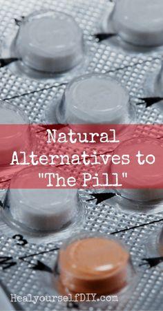 "Natural Alternatives to ""The Pill"" | www.healyourselfdiy.com"