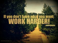 motivation work quotes – if you want everything then work harder