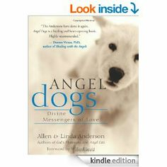 Amazon.com: Angel Dogs: Divine Messengers of Love eBook: Allen Anderson, Willard Scott: Books