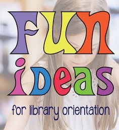Mrs. ReaderPants: Fun Ideas for Library Orientation