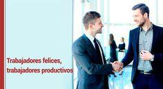 Los trabajadores felices crean un ambiente saludable y resilente en las organizaciones, lo que, sin duda, se transforma en organizaciones productivas.