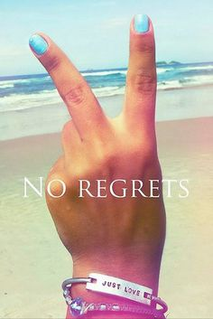 No Regrets Here! Truth: In the end you'll just regret the chances you didn't take. [(Victory, Deuces, Peace, Adiós) You Choose✌]