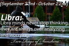 Libra minds never stop thinking