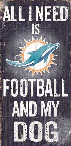 Miami Dolphins Football and My Dog Sign