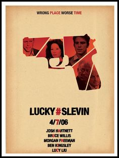 <3 Lucky Number Slevin is a 2006 crime thriller film written by Jason Smilovic, directed by Paul McGuigan and starring Josh Hartnett, Bruce Willis, Morgan Freeman, Ben Kingsley, Stanley Tucci, and Lucy Liu.