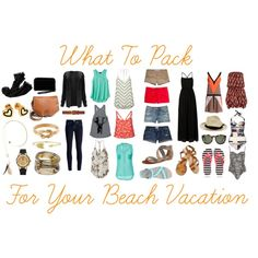 What To Pack For Your Beach Vacation by lifedarling, via Polyvore