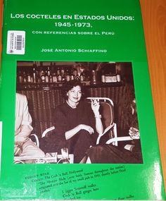 Título: Los cocteles en Estados Unidos, 1945 - 1973 con referencias sobre el Perú / Autor: Schiaffino Cebrián, José Antonio / Ubicación: FCCTP – Gastronomía – Tercer piso / Código: G/US/ 641.874 S31 1945-1973
