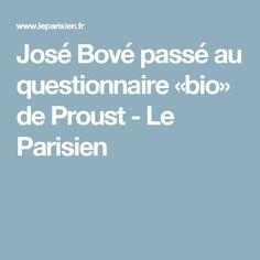 José Bové passé au questionnaire «bio» de Proust - Le Parisien