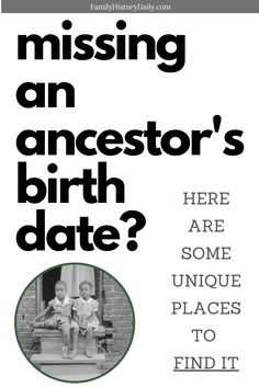 Finding an actual date of birth for your ancestor (rather than an estimated year) is important to your research. This article will go over a few common places to find birth dates and then jump into several sources that are often overlooked by family history researchers. Genealogy Sites, Genealogy Chart, Genealogy Research, Family Genealogy, Family Tree Search, Family Tree Book, Family Tree Maker, Birth Records, My Family History