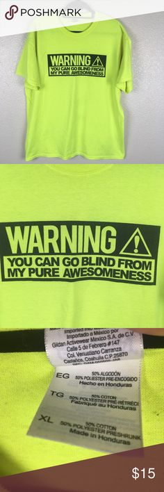 Graphic 'WARNING' High Visibility T-Shirt Size XL graphic 'WARNING! You can go blind from my pure awesomeness' t-shirt. Good condition. Some piling. Shirts Tees - Short Sleeve