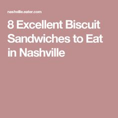 8 Excellent Biscuit Sandwiches to Eat in Nashville